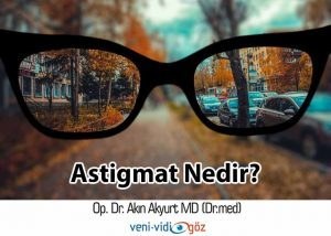 Astigmat Nedir?